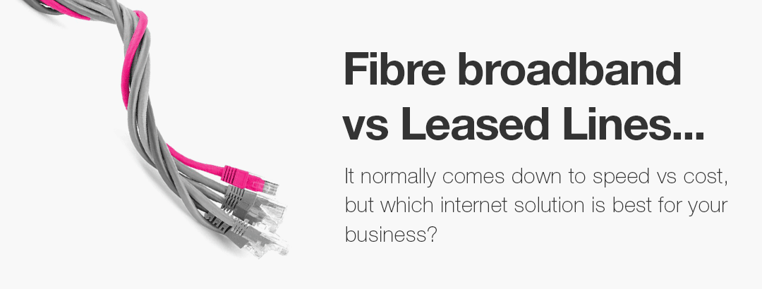 Broadband OR Leased Line for Your Business ?