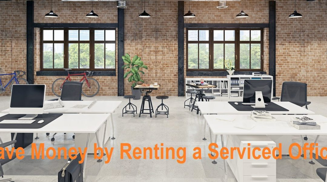 Save Money by Renting A Serviced Office